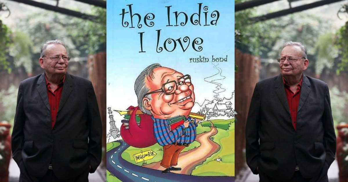 the india I love, ruskin bond